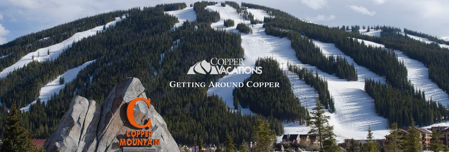 Getting Around Copper mountain